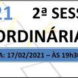 PAUTA DA 2ª SESSÃO ORDINÁRIA DE 2021 Em atenção ao que dispõe o artigo 182 e parágrafo único do Regimento Interno, torna-se pública a Pauta da 2ª Sessão Ordinária do […]