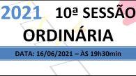 PAUTA DA 10ª SESSÃO ORDINÁRIA DE 2021 Em atenção ao que dispõe o artigo 182 e parágrafo único do Regimento Interno, torna-se pública a Pauta da 10ª Sessão Ordinária do […]